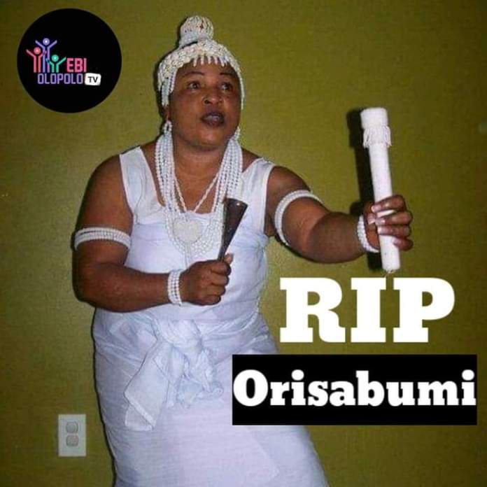 Orisabunmi is dead