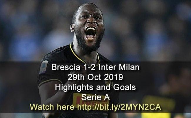 Brescia 1 2 Inter Milan 29th Oct 2019 Highlights And