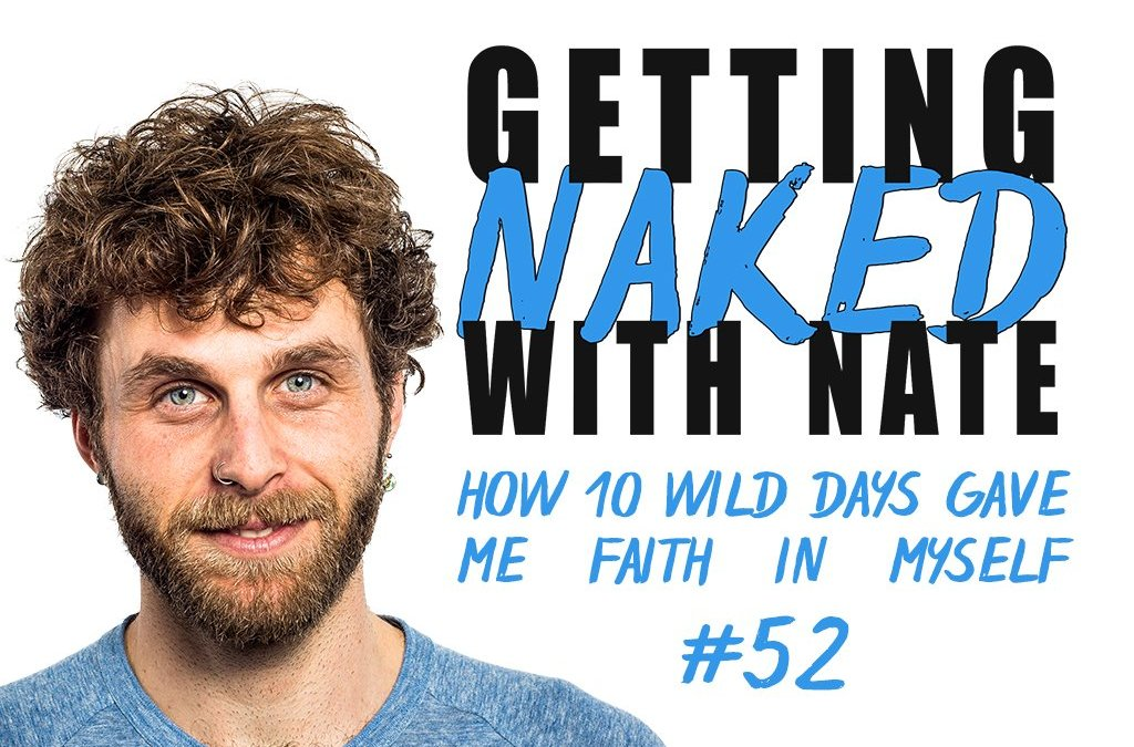 How 10 wild days gave me faith in myself #52