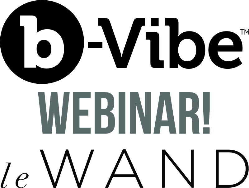 Webinars for b-Vibe & Le Wand