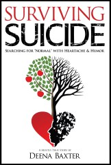 """SURVIVING SUICIDE – Searching for """"Normal"""" with Heartache & Humor"""