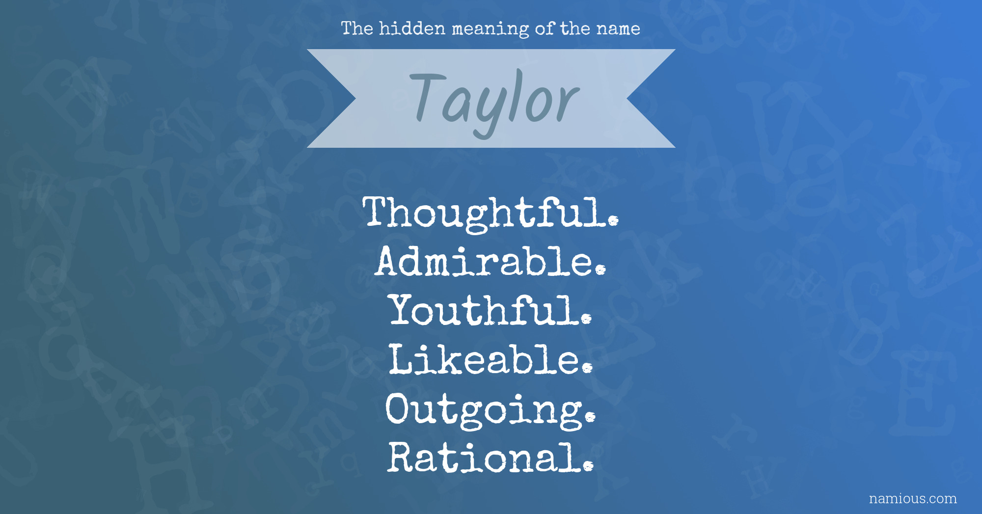 The hidden meaning of the name Taylor   Namious