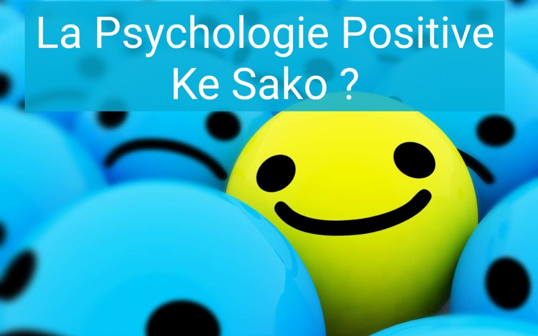 La psychologie positive KeSako ?