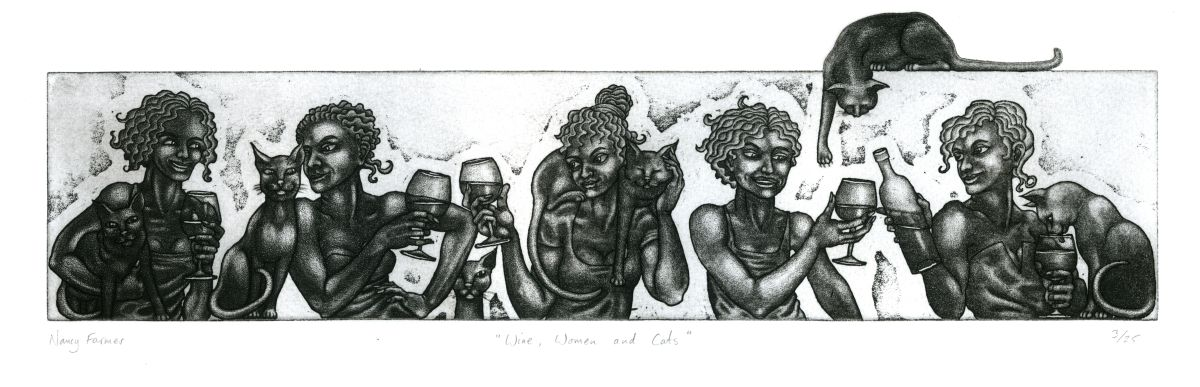 'Wine, Women and Cats' - etching by Nancy Farmer