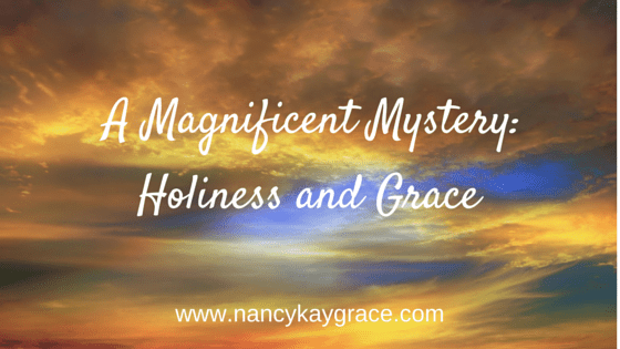 A Magnificent Mystery: Holiness and Grace