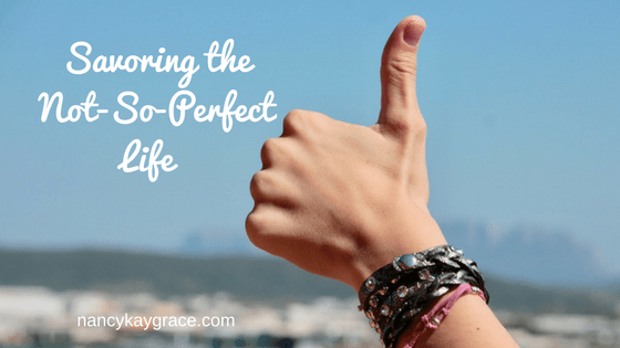 Savoring the Not-S-Perfect Life