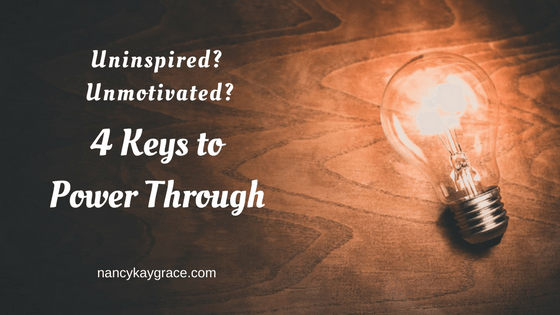 Uninspired? Unmotivated? Power Through
