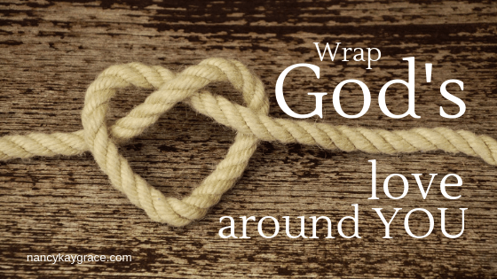 Wrap God's Love around your heart