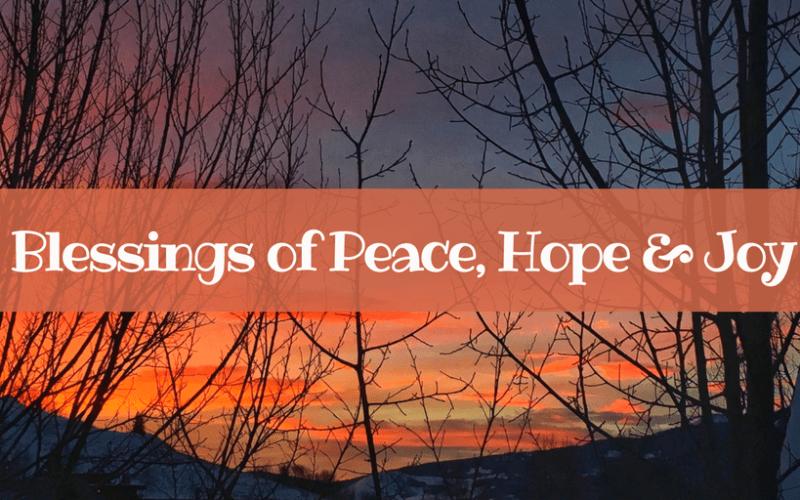 Blessings of Peace, Hope & Joy