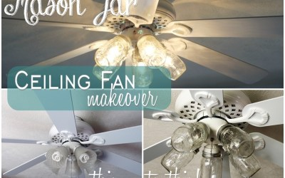 How to Makeover a Ceiling Fan with Mason Jars – and Save $250!