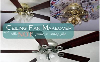 Another Ceiling Fan Makeover – and How NOT to Paint a Ceiling Fan!