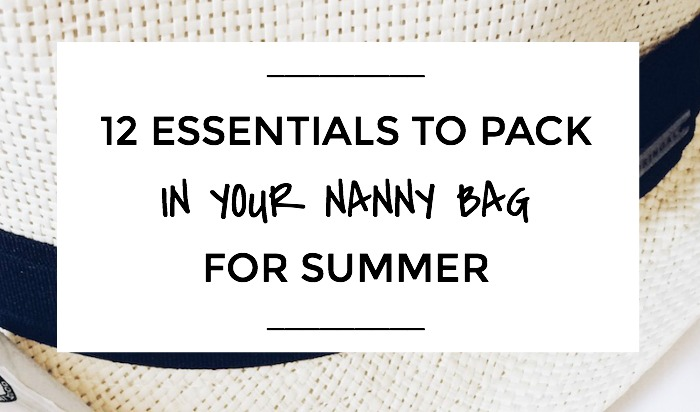 12 Essentials To Pack In Your Nanny Bag For Summer, NANNY SHECANDO