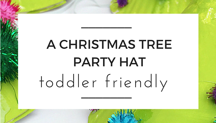 Toddler Friendly Easy Kids Christmas Craft, Christmas Party Hat Toddler Friendly, NANNY SHECANDO, Olivia Foster, A Crafty LIVing