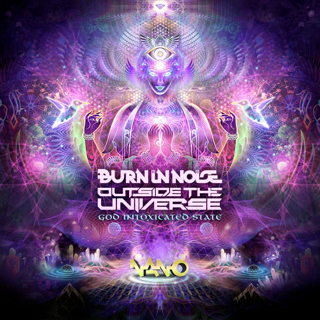 New Release: Burn In Noise & Outside the Universe – God Intoxicated State