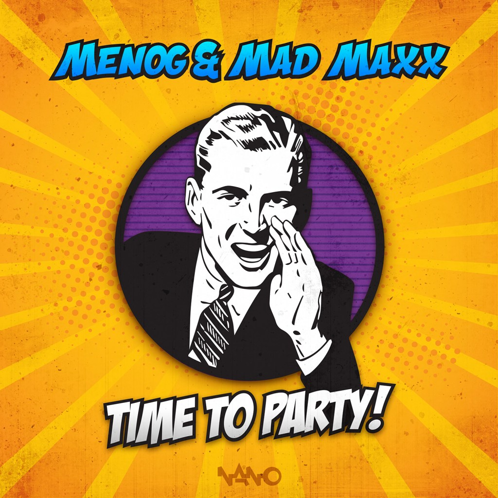 New Release: Menog & Mad Maxx – Time to Party
