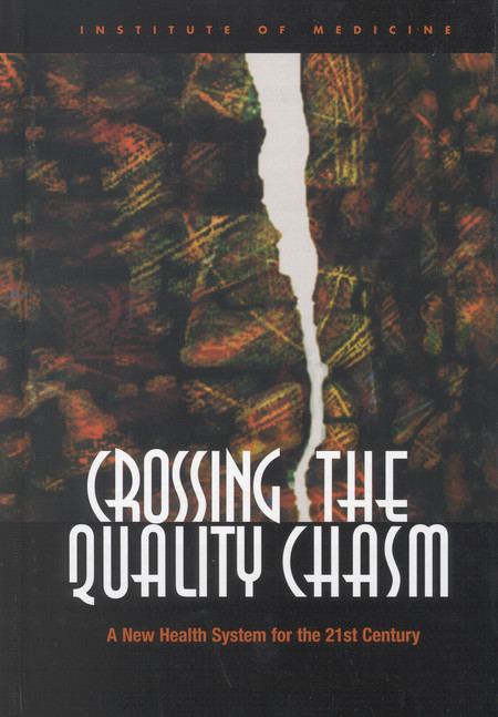 Crossing the Quality Chasm A New Health System for the