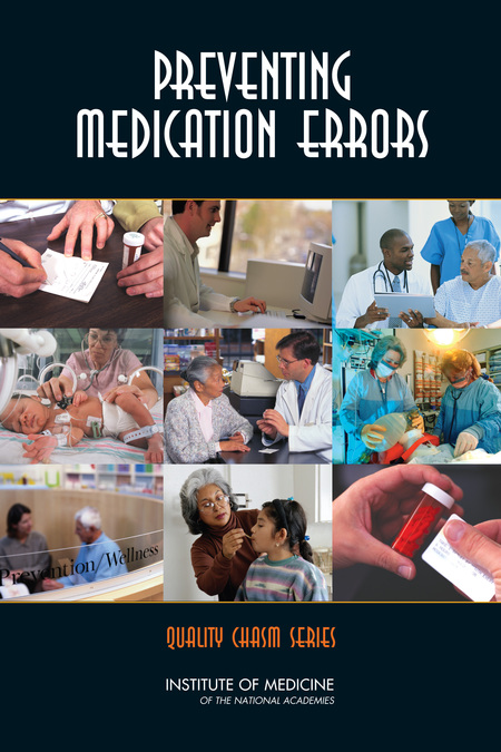 Preventing Medication Errors  The National Academies Press