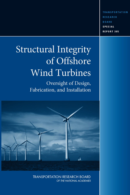 Structural Integrity of Offshore Wind Turbines Oversight of Design Fabrication and