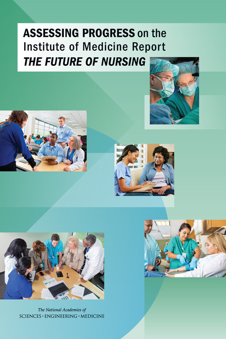 Assessing Progress on the Institute of Medicine Report The Future of Nursing  The National