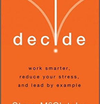 Book Review: Decide: Work Smarter, Reduce Your Stress, and Lead by Example