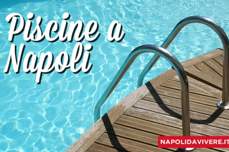 Le Piscine a Napoli per la tua Estate  Napoli da Vivere