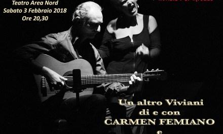 Un altro Viviani è lo spettacolo di Carmen Femiano accompagnata da Edo Puccini che sarà in scena al Teatro Area Nord Sabato 3 Febbraio inizio ore 20,30.