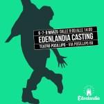 Edenlandia  6-7-8 marzo 2018  Partono i casting per lo staff artistico