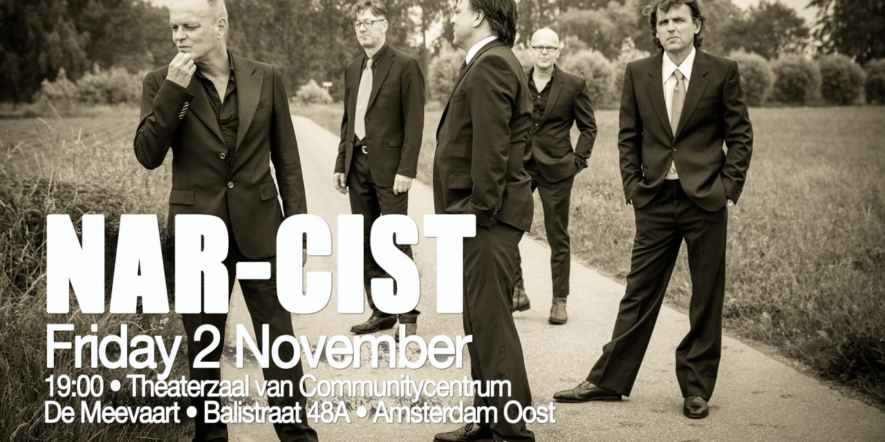 Nar-Cist – Showcase Gig in Amsterdam 2 November 19:00 Free Admission!
