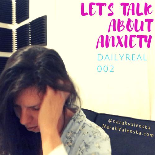 Narah Valenska Smith Blog - Let's Talk About Anxiety - October 8th, 2017