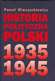 Historia-polityczna-Polski-1935-1945_Pawel-Wieczorkiewicz,images_product,24,83-05-13441-5