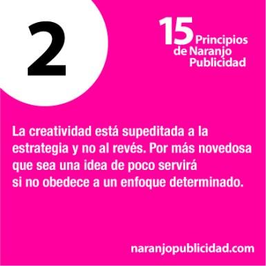 2. La creatividad esta supeditada a la estrategia y no al revés. Por más novedosa que sea una idea de poco servirá si no obedece a un enfoque determinado.