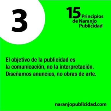 3. El objetivo de la publicidad es la comunicación, no la interpretación. Diseñamos anuncios, no obras de arte.