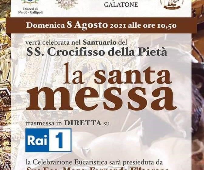 SS. CROCIFISSO DELLA PIETA' – DOMENICA 8 AGOSTO IN DIRETTA SU RAI 1 LA SANTA MESSA