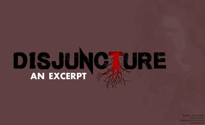 Disjuncture: An Excerpt by Raven van Dijk