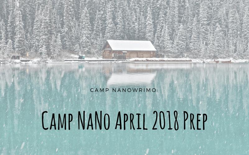 Camp NaNo April 2018 Prep