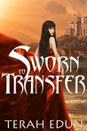 Review – Sworn to Transfer by Terah Edun