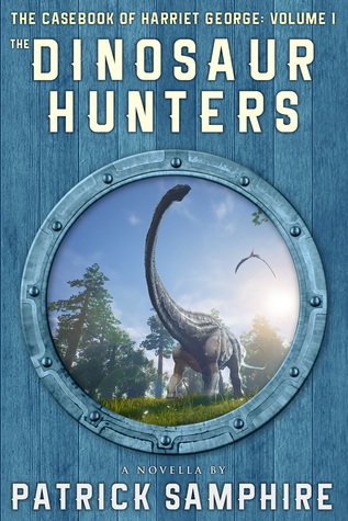 Review: The Dinosaur Hunters by Patrick Samphire