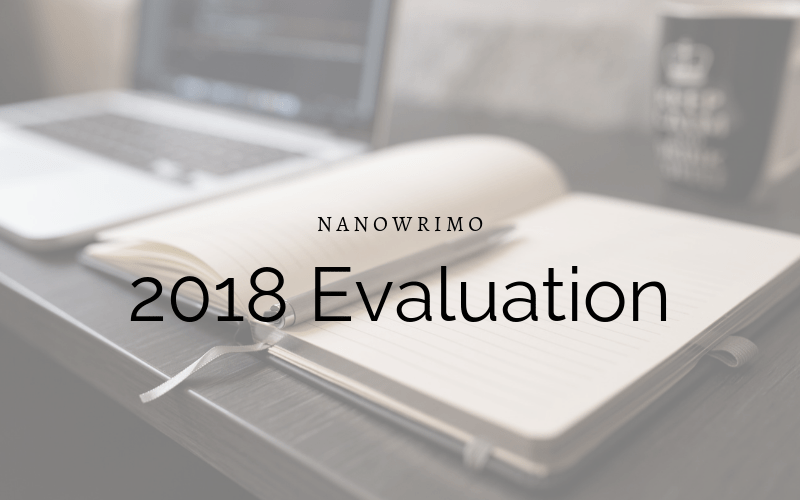 NaNoWriMo: 2018 Evaluation