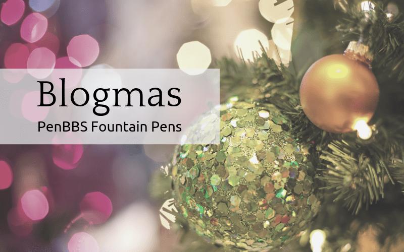 Blogmas: PenBBS Fountain Pens