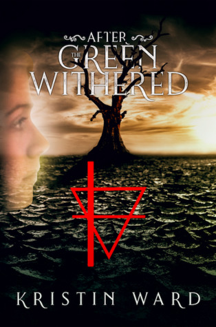 Book Tour: After The Green Withered by Kristin Ward