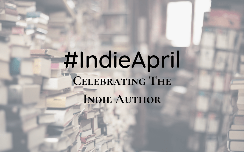 #IndieApril: Celebrating The Indie Author