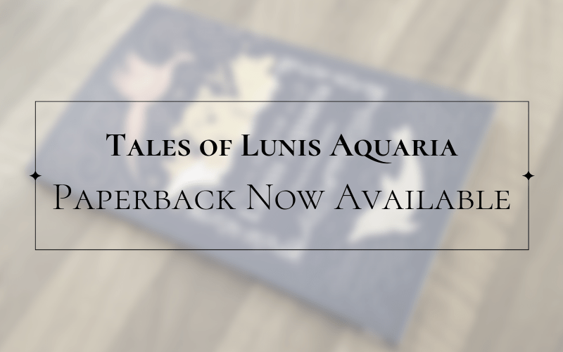 Tales of Lunis Aquaria Paperback Now Available