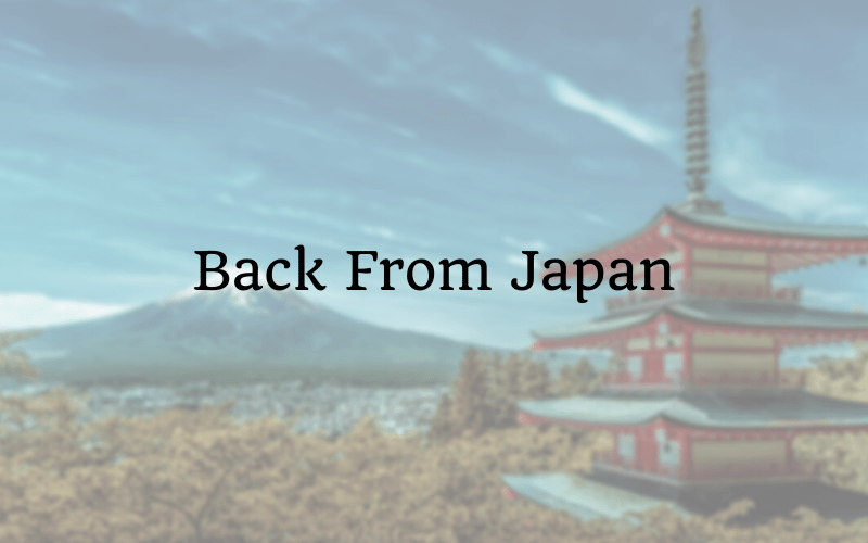 Back From Japan