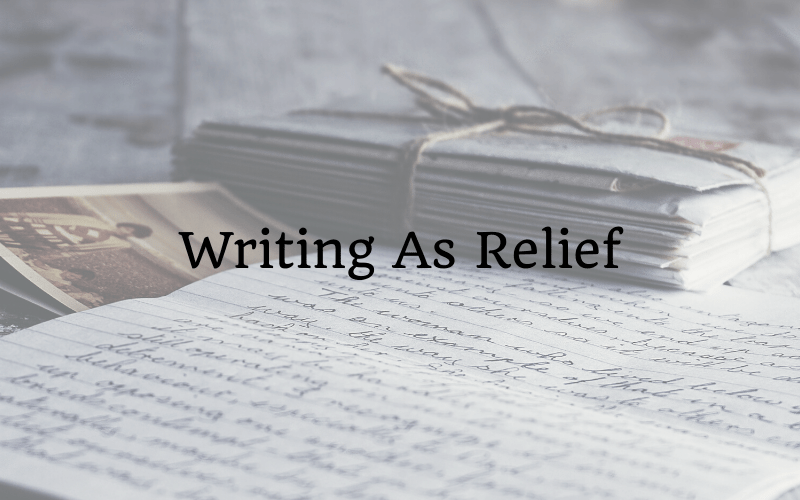 Writing As Relief