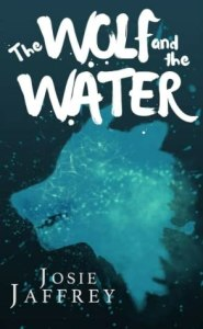 Book Tour: The Wolf And The Water by Josie Jaffrey