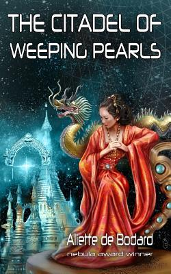 Review: The Citadel of Weeping Pearls by Aliette de Bodard