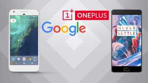 OnePlus 3T and Google Pixel XL