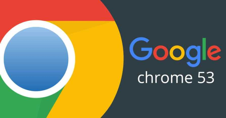 Google Chrome 53