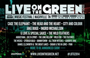 LIGHTNING 100'S LIVE ON THE GREEN MUSIC FESTIVAL 2014 LINEUP TO FEATURE CAGE THE ELEPHANT, THE HEAD AND THE HEART, CITY AND COLOUR, JAKE BUGG, INGRID MICHAELSON, G LOVE & SPECIAL SAUCE, THE WILD FEATHERS, AND MORE... * * * * * ADDITIONAL ARTISTS AND FULL FESTIVAL SCHEDULE TO BE ANNOUNCED THURSDAY, JULY 3 * * * * * ALL DATES REMAIN FREE AND OPEN TO THE PUBLIC VIP PACKAGES AND TICKETS ON SALE NOW