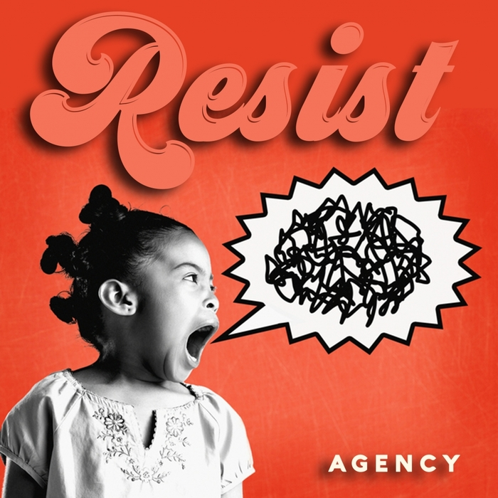 AGENCY Resist
